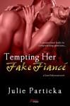Tempting Her Fake Fiancé (Entangled Brazen) (Gone Hollywood) - Julie Particka