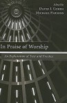 In Praise of Worship: An Exploration of Text and Practice - David J. Cohen, David Coffey