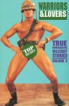 Warriors and Lovers (True Homosexual Military Stories, Vol. 2) - Winston Leyland