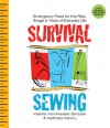 Survival Sewing: Emergency Fixes for the Rips, Snags & Tears of Everyday Life - Valerie Van Arsdale Shrader, Nathalie Mornu