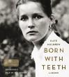 By Kate Mulgrew - Born with Teeth: A Memoir (Unabridged) (2015-04-29) [Audio CD] - Kate Mulgrew