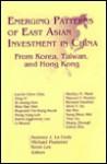 Emerging Patterns of East Asian Investment in China: From Korea, Taiwan, and Hong Kong - Sumner J. La Croix, Keun Lee, Michael Plummer
