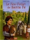 Le Feu-Follet de Santa Fe - Claude Cachin, Michel Cosem