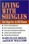 Living with Shingles: New Hope for an Old Disease - Mary-Ellen Siegel