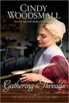 Gathering the Threads: A Novel (The Amish of Summer Grove) - Cindy Woodsmall