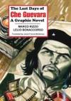 The Last Days of Che Guevara: A Graphic Novel - Marco Rizzo, Lelio Bonaccorso, Jason Francis Mc Gimsey
