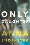 Only Daughter - Anna Snoekstra
