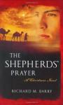 The Shepherds' Prayer: A Christmas Novel - Richard M. Barry