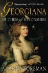 Georgiana, Duchess of Devonshire - Amanda Foreman