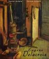 Eugene Delacroix: 150 French Romantic Paintings - Romanticism - Daniel Ankele, Denise Ankele, Eugène Delacroix