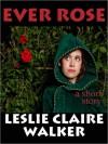 Ever Rose - Leslie Claire Walker