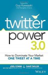Twitter Power 3.0: How to Dominate Your Market One Tweet at a Time - Joel Comm, Dave Taylor, Guy Kawasaki
