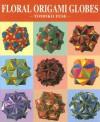 Floral Origami Globes - Tomoko Fuse