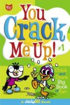 You Crack Me Up!: Chick and Dee's Big Book of Fun - Jay Stephens, Steve Manale