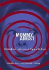 Mommy Angst: Motherhood in American Popular Culture - Ann C. Hall, Mardia Bishop
