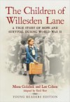 The Children of Willesden Lane: A True Story of Hope and Survival During World War II (Young Readers Edition) - Mona Golabek, Lee Cohen, Emil Sher