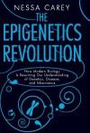 Epigenetics Revolution - Nessa Carey