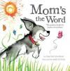 Mom's the Word - Timothy Knapman, Jamie Littler