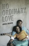 No Ordinary Love (Indigo Love Spectrum) - Angela Weaver