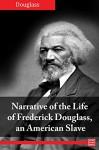 Narrative of the Life of Frederick Douglass, an American Slave - Frederick Douglass