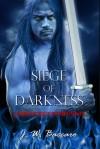 Siege of Darkness - J.W. Baccaro