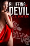 Bluffing the Devil - C.L. Foster