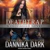 Deathtrap: Crossbreed Series, Book 3 - Tantor Audio, Dannika Dark, Nicole Poole