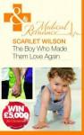 Boy Who Made Them Love Again (Medical) - Scarlet Wilson