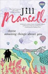 Three Amazing Things About You - Jill Mansell