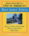 Making Your Move to One of America's Best Small Towns: How to Find a Great Little Place as Your Next Home Base - Norman Crampton
