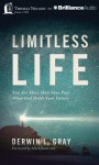 Limitless Life: You Are More Than Your Past When God Holds Your Future - Derwin L Gray, Mark Batterson