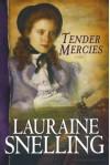 Tender Mercies - Lauraine Snelling