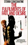 The Fulfilments of Fate and Desire - Storm Constantine