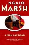 A Man Lay Dead - Ngaio Marsh