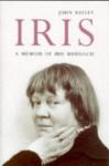 Iris: A Memoir of Iris Murdoch - John Bayley