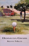 Bermuda Grass: An Alan Saxon Mystery - Keith Miles