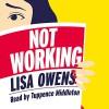 Not Working - Lisa Owens, Tuppence Middleton, Pan Macmillan Publishers Ltd.