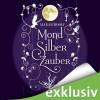 MondSilberZauber (MondLichtSaga 2) - Marah Woolf, Anita Hopt, Audible GmbH
