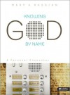 Knowing God By Name: A Personal Encounter- Member Book - Mary A. Kassian