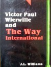 Victor Paul Wierwille and the Way International - J.L. Williams