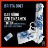 Das Büro der einsamen Toten: Der erste Fall für Pieter Posthumus - Britta Bolt, Johannes Steck, Hoffmann und Campe