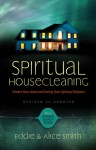 Spiritual Housecleaning: Revised and Updated - Alice Smith, Ed Smith, Eddie Smith