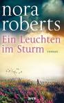 Ein Leuchten im Sturm: Roman - Nora Roberts, Christiane Burkhardt