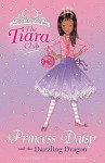 Princess Daisy And The Dazzling Dragon (Tiara Club) - Vivian French, Sarah Gibb