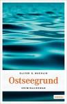 Ostseegrund - Oliver G Wachlin