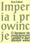 Imperia i prowincje - Jerzy Łukosz