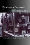 European Cinemas in the Television Age - Cora Kaplan, Graham Roberts