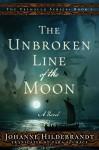 The Unbroken Line of the Moon - Johanne Hildebrandt, Tara F. Chace