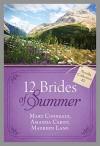 The 12 Brides of Summer - Novella Collection #2 - Amanda Cabot, Maureen Lang, Mary Connealy