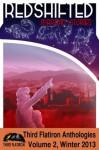 Redshifted: Martian Stories (Third Flatiron Anthologies) - Neil James Hudson, Maureen Bowden, Vince Liberato, Lela E. Buis, Chuck Rothman, Robina Williams, Martin Clark, Jaimie M. Engle, Jason Lairamore, Michael McGlade, Kara Race Moore, Ian Rose, Juliana Rew